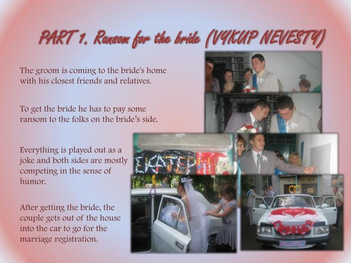 PART 1. Ransom for the bride (VYKUP NEVESTY)