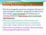 ionizing electromagnetic radiation1