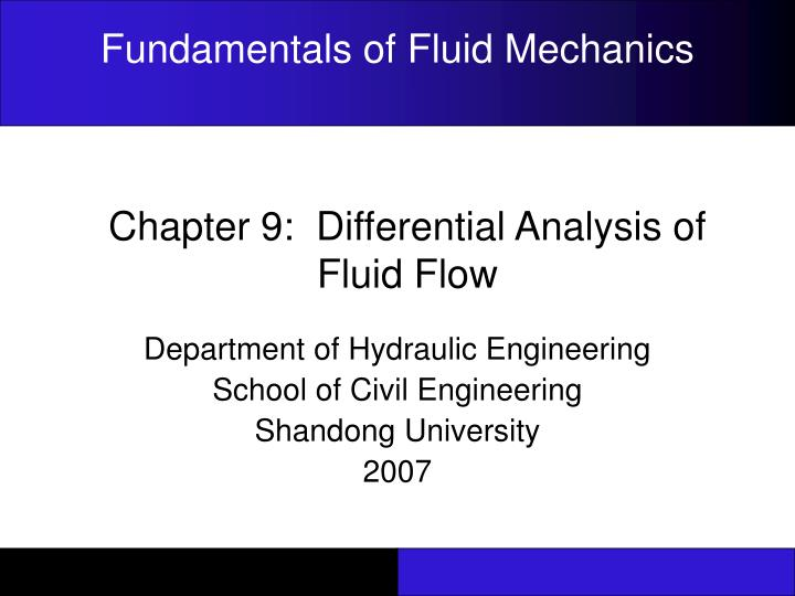 PPT - Chapter 9: Differential Analysis of Fluid Flow PowerPoint