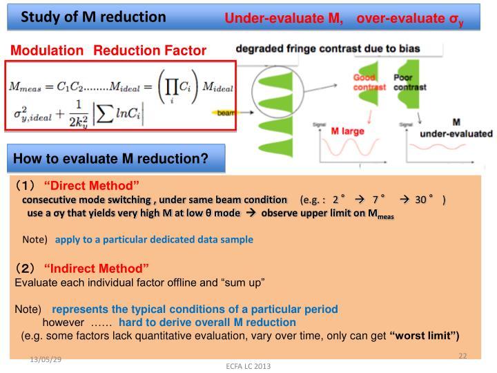 Study of M reduction