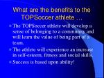 what are the benefits to the topsoccer athlete