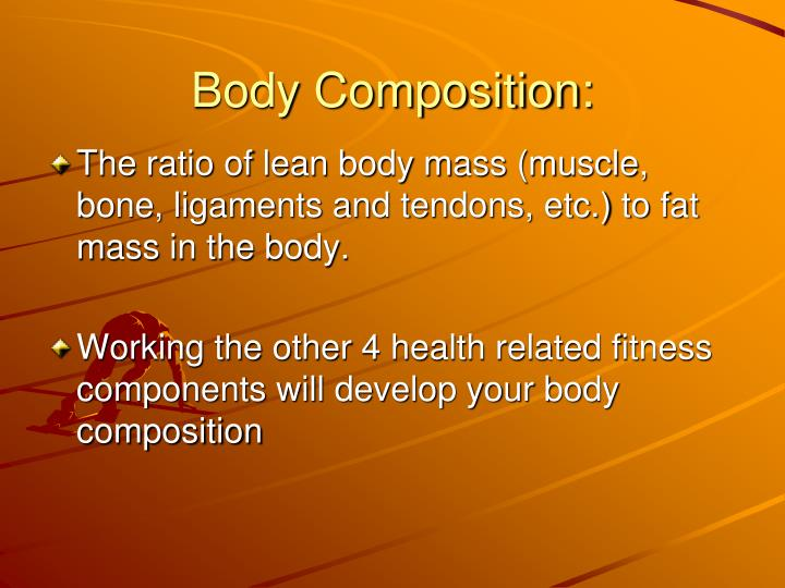 Body Composition: