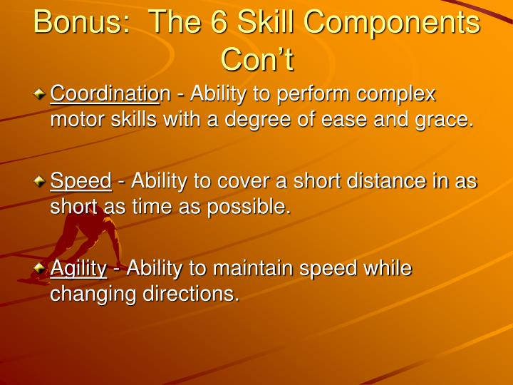Bonus:  The 6 Skill Components