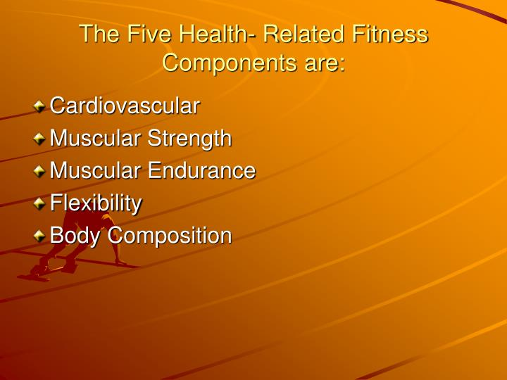 The five health related fitness components are