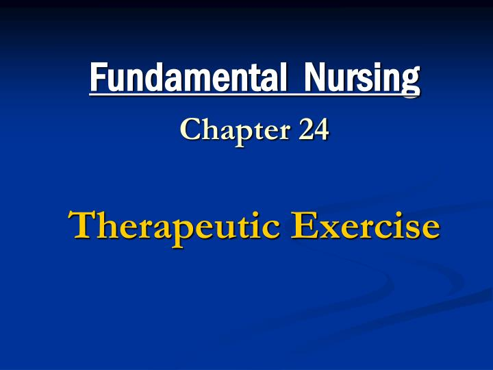 fundamental nursing chapter 24 therapeutic exercise n.