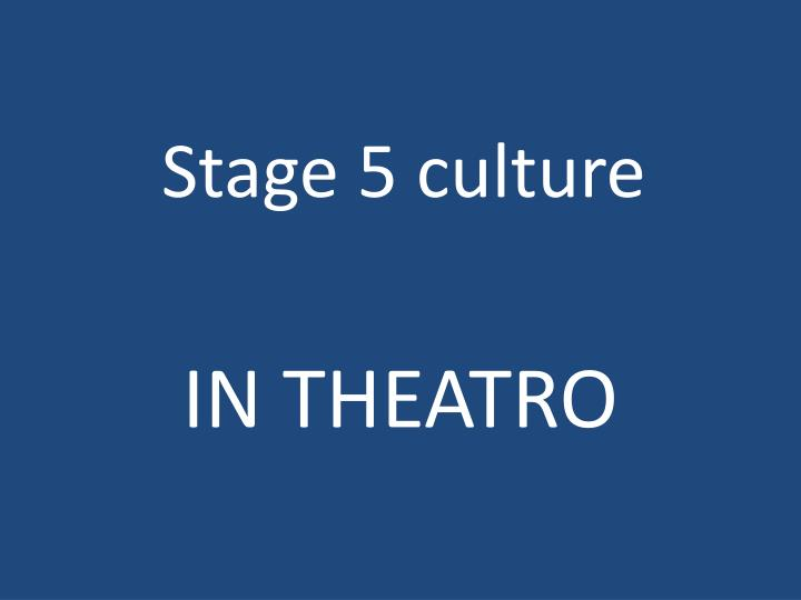 stage 5 culture