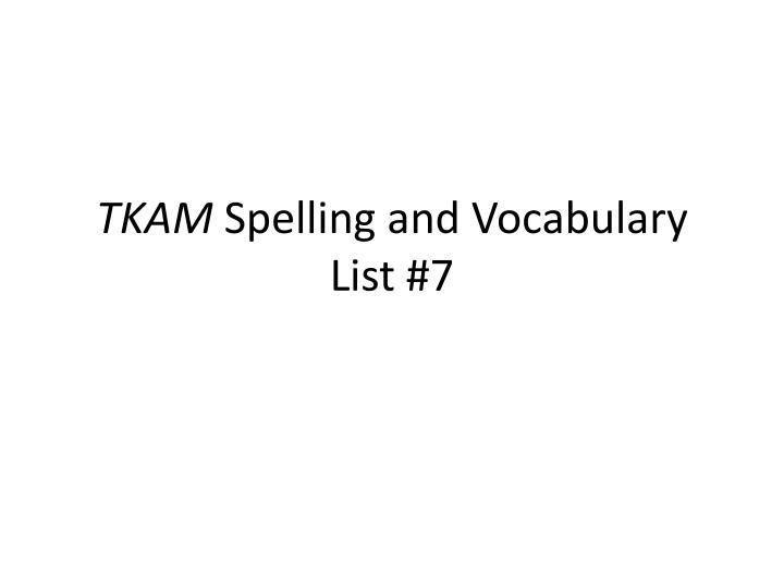 tkam spelling and vocabulary list 7 n.