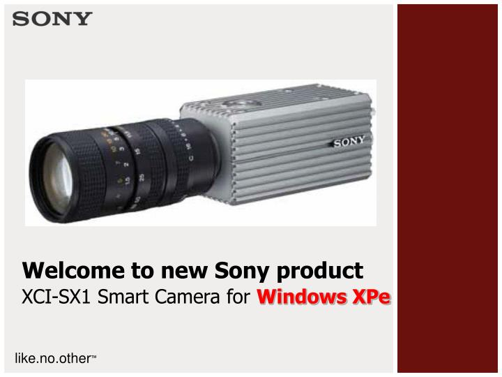 welcome to new sony product xci sx1 smart camera for windows xpe