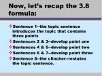 now let s recap the 3 8 formula