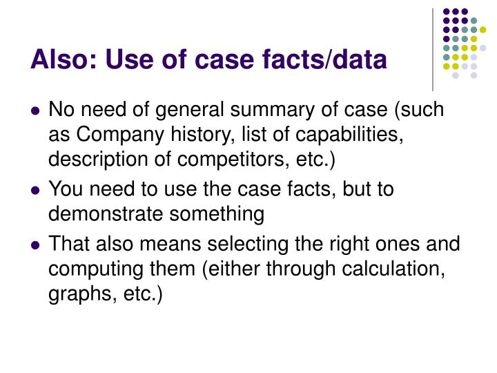 Also: Use of case facts/data