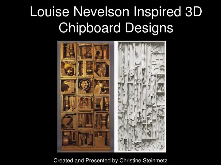 louise nevelson inspired 3d chipboard designs n.