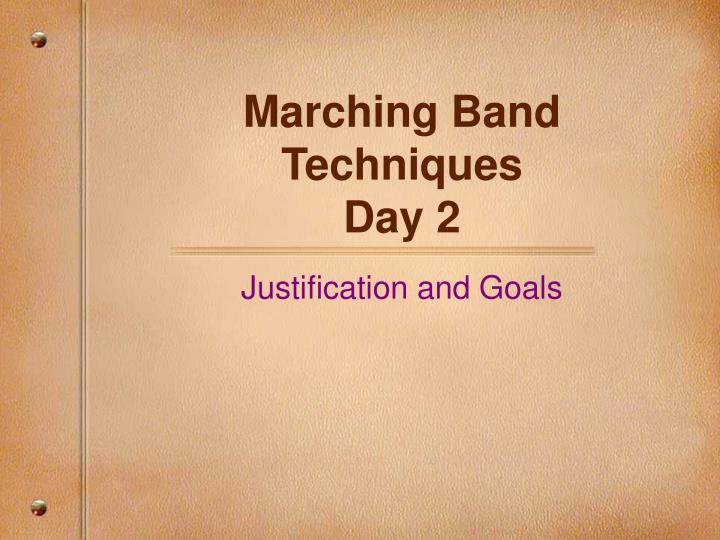 Marching band techniques day 2
