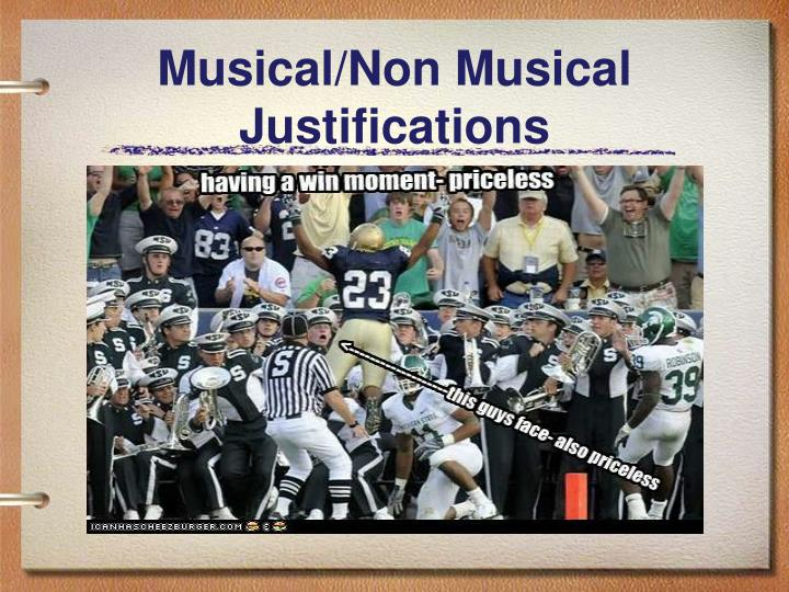 Musical non musical justifications