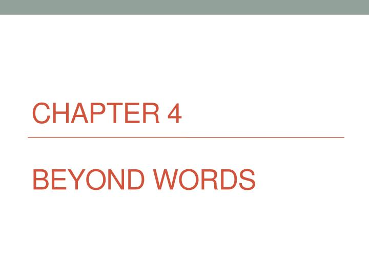 Chapter 4 beyond words