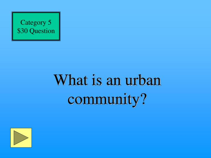 What is an urban community?
