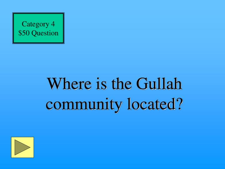 Where is the Gullah community located?