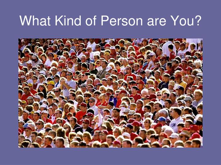 What Kind of Person are You?