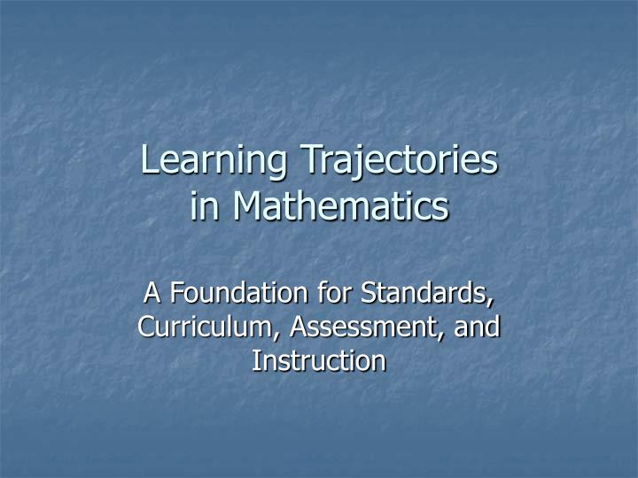 Learning trajectories in mathematics