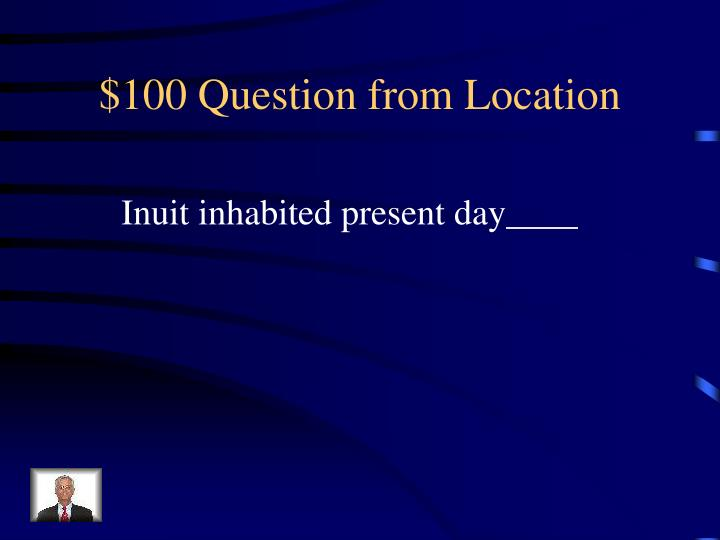 100 question from location
