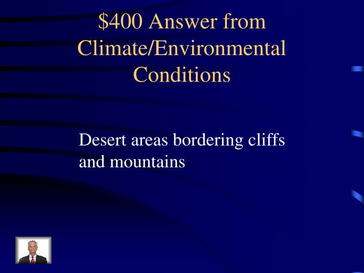 $400 Answer from Climate/Environmental Conditions