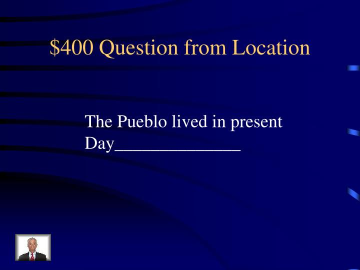 $400 Question from Location