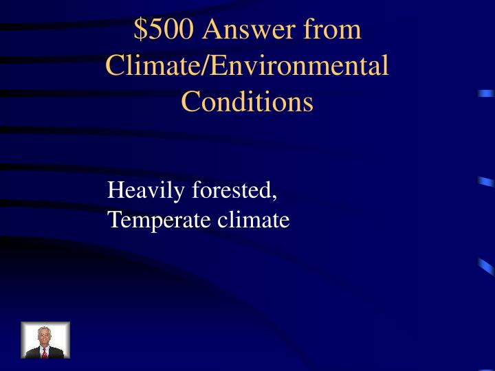 $500 Answer from Climate/Environmental Conditions