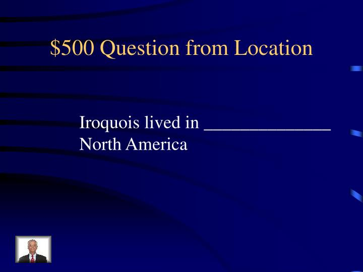 $500 Question from Location