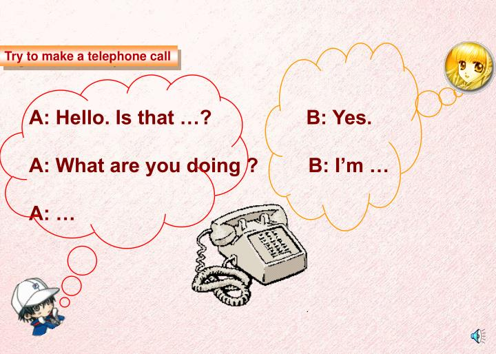 Try to make a telephone call