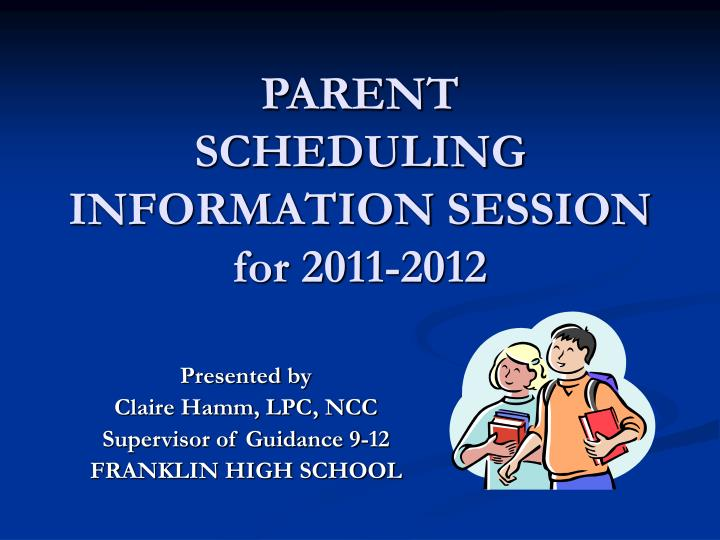 parent scheduling information session for 2011 2012 n.