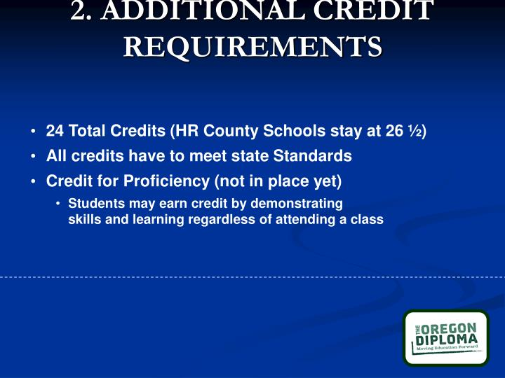 2. ADDITIONAL CREDIT REQUIREMENTS