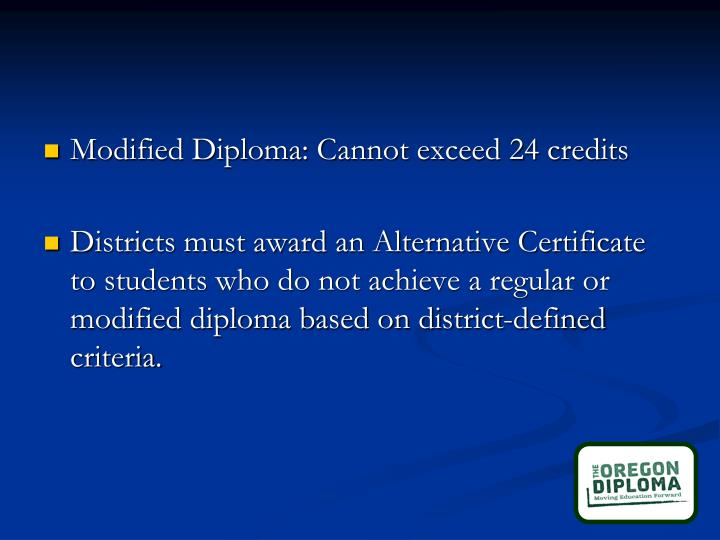Modified Diploma: Cannot exceed 24 credits