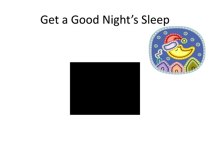Get a good night s sleep