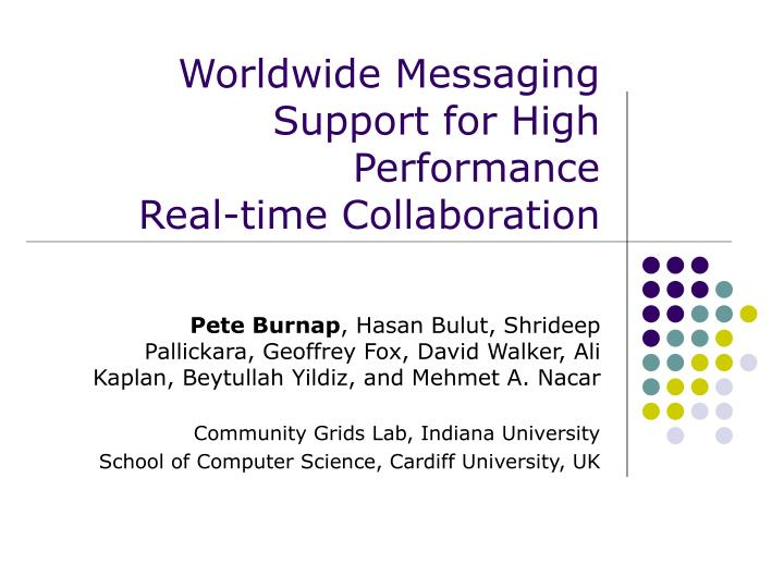 worldwide messaging support for high performance real time collaboration