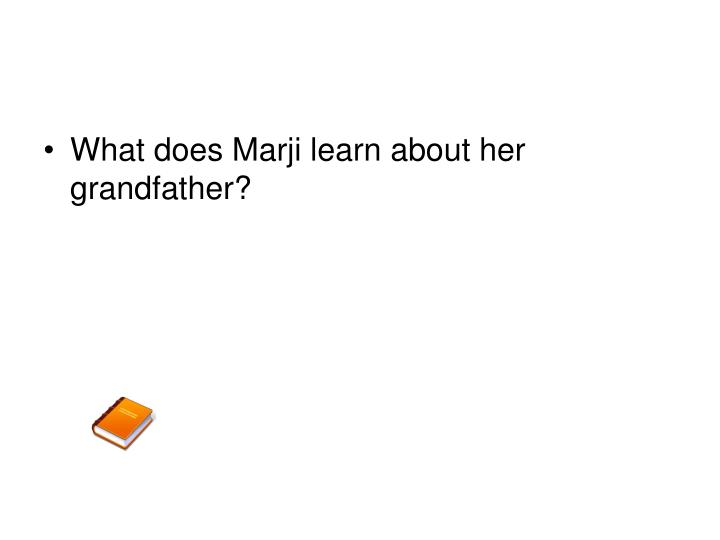 What does Marji learn about her grandfather?