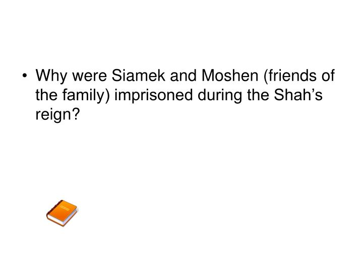 Why were Siamek and Moshen (friends of the family) imprisoned during the Shah's reign?