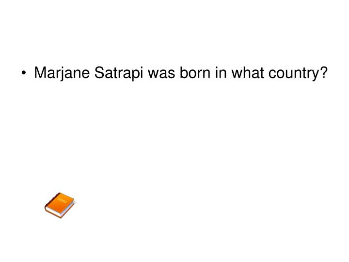 Marjane Satrapi was born in what country?