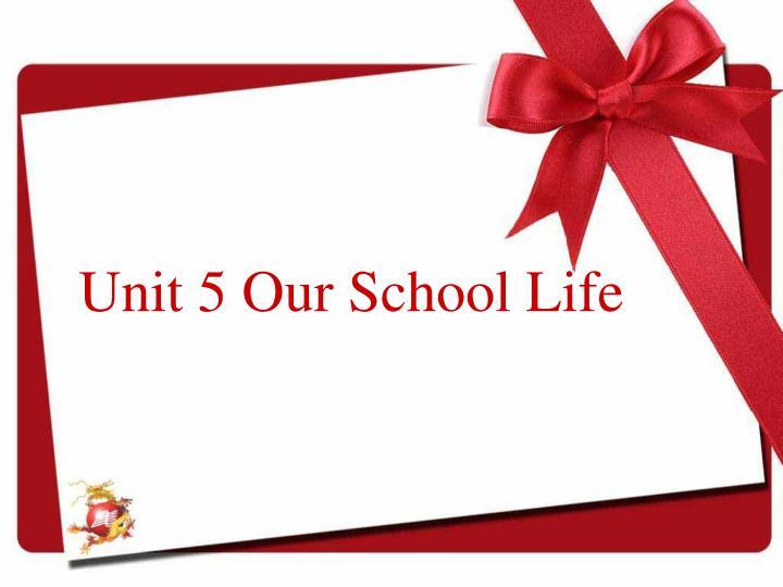 Unit 5 our school life