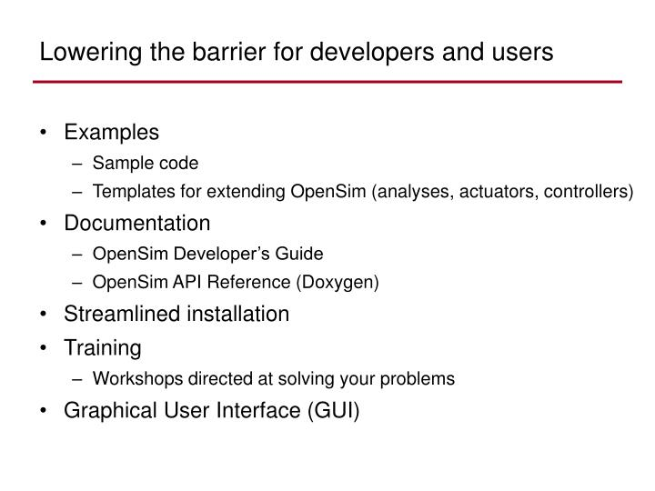 Lowering the barrier for developers and users