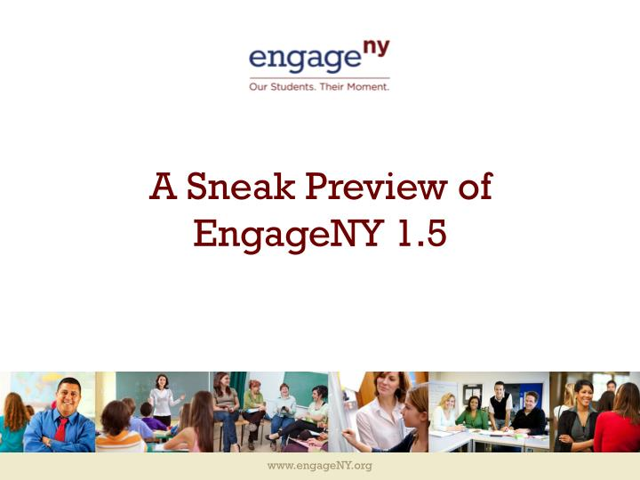a sneak preview of engageny 1 5