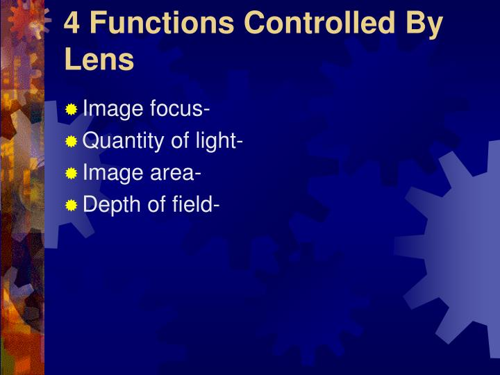 4 functions controlled by lens n.