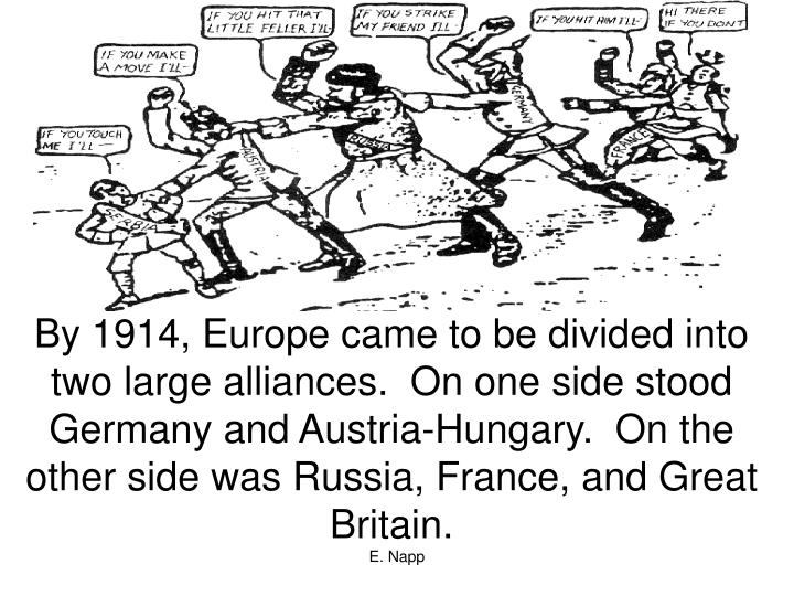 By 1914, Europe came to be divided into