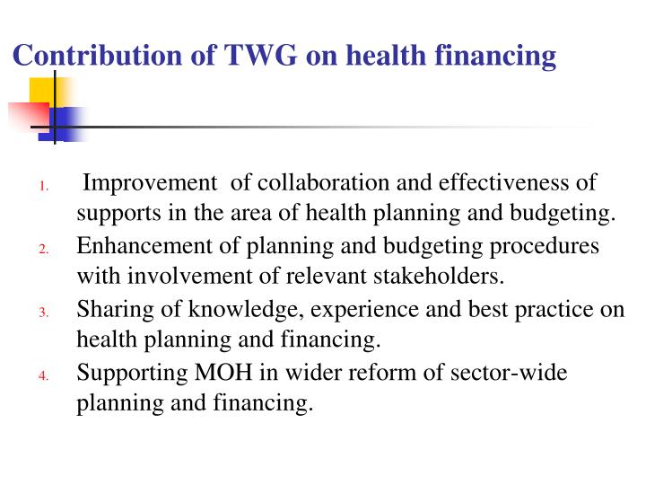Contribution of TWG on health financing