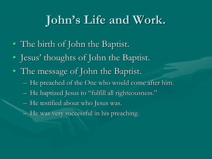 John's Life and Work.
