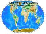 along which topography do earthquakes coincide