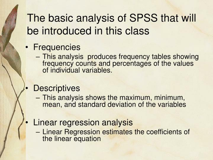The basic analysis of SPSS that will be introduced in this class