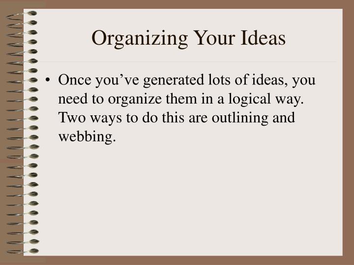 Organizing Your Ideas