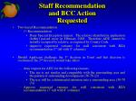 staff recommendation and bcc action requested