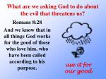 what are we asking god to do about the evil that threatens us1
