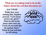 what are we asking god to do in the future about the evil that threatens us