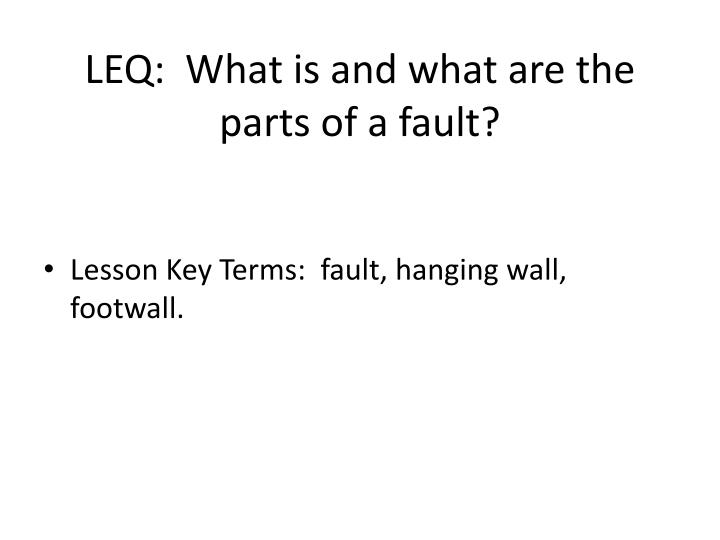 leq what is and what are the parts of a fault n.